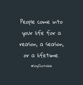 People Come Into Your Life For A Reason Quote Quote About People Come Into Your Life For A Reason, A Season, Or